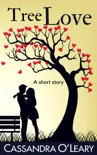 Tree Love: A Romantic Short Story book summary, reviews and download