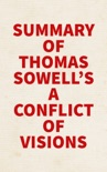 Summary of Thomas Sowell's A Conflict of Visions book summary, reviews and downlod