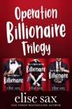 Operation Billionaire Trilogy: A Romantic Comedy Boxed Set book summary, reviews and downlod