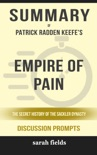 Empire of Pain: The Secret History of the Sackler Dynasty by Patrick Radden Keefe (Discussion Prompts) book summary, reviews and downlod
