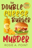 The Double Cheese Burger Murder book summary, reviews and download