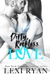 Dirty, Reckless Love book summary, reviews and download
