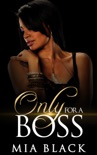 Only For A Boss book summary, reviews and download