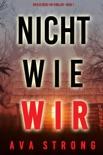 Nicht wie wir (Ein Ilse Beck-FBI-Thriller – Buch 1) book summary, reviews and downlod