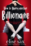 How to Marry Another Billionaire book summary, reviews and downlod