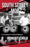 South Street Mob: Book One book summary, reviews and download