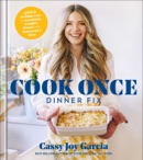 Cook Once Dinner Fix book summary, reviews and download