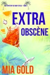 Extra Obscène (Un Mystère Cosy de Ruby Steele — Tome 2) book summary, reviews and downlod
