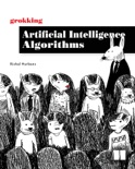 Grokking Artificial Intelligence Algorithms book summary, reviews and download