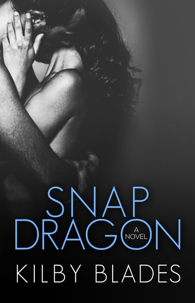 Snapdragon by Kilby Blades Book Summary, Reviews and E-Book Download