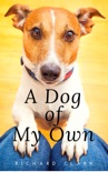 A Dog of My Own book summary, reviews and download