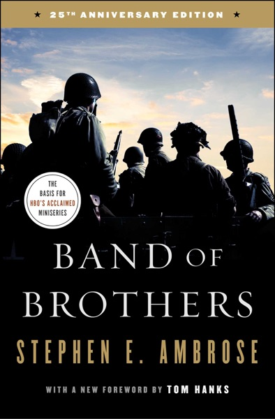 Band of Brothers by Stephen E. Ambrose Book Summary, Reviews and E-Book Download