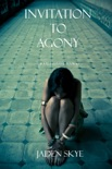 Invitation to Agony (The Killing Game--Book 3) book summary, reviews and downlod