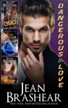 Dangerous to Love Collection book summary, reviews and downlod