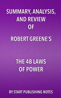 Summary, Analysis, and Review of Robert Greene's The 48 Laws of Power E-Book Download