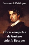 Obras completas de Gustavo Adolfo Bécquer resumen del libro