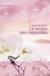 Le temps des magnolias (Harlequin Prélud') book summary, reviews and downlod