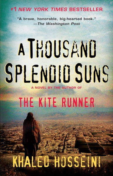 A Thousand Splendid Suns by Khaled Hosseini Book Summary, Reviews and E-Book Download