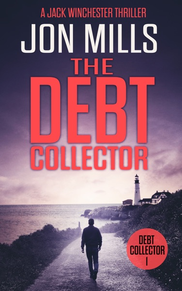 The Debt Collector by Jon Mills Book Summary, Reviews and E-Book Download
