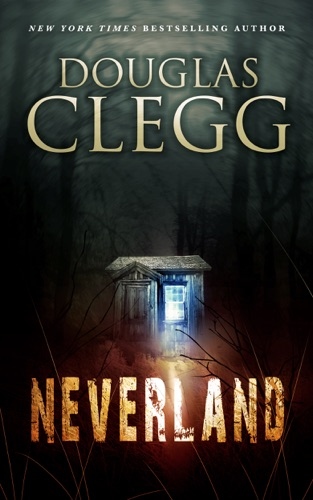Neverland by Douglas Clegg book summary, reviews and downlod