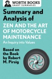 Summary and Analysis of Zen and the Art of Motorcycle Maintenance: An Inquiry into Values book summary, reviews and downlod