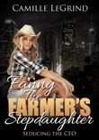 Fanny The Farmer's Stepdaughter: Seducing The CEO: (Taboo Billionaire romance) book summary, reviews and download