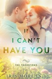 If I Can't Have You book summary, reviews and download