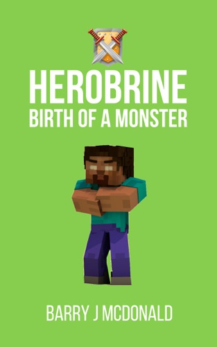 Minecraft Birth Of A Monster by Barry J. McDonald E-Book Download