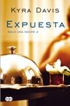 Expuesta (Solo una noche 2) book summary, reviews and downlod
