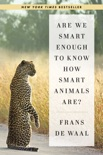 Are We Smart Enough to Know How Smart Animals Are? book summary, reviews and download
