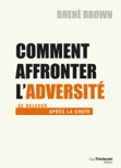 Comment affronter l'adversité book summary, reviews and downlod