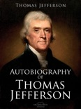 Autobiography of Thomas Jefferson book summary, reviews and download
