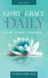 Living in God's Presence: Glory & Grace Daily Devotional for July 2017 book summary, reviews and download
