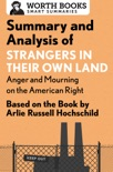 Summary and Analysis of Strangers in Their Own Land: Anger and Mourning on the American Right book summary, reviews and download