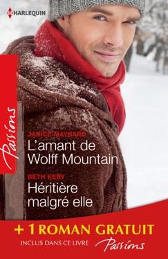 L'amant de Wolff Mountain - Héritière malgré elle - Attraction secrète E-Book Download