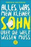 Alles, was mein kleiner Sohn über die Welt wissen muss book summary, reviews and downlod
