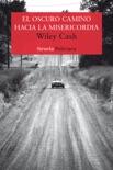 El oscuro camino hacia la misericordia book summary, reviews and downlod