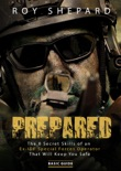 Prepared: The 8 Secret Skills of an Ex-IDF Special Forces Operator That Will Keep You Safe - Basic Guide e-book