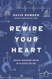 Rewire Your Heart book summary, reviews and download