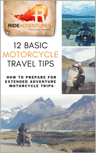12 Basic Motorcycle Travel Tips: How to Prepare for Extended Adventure Motorcycle Trips by Draft2Digital, LLC book summary, reviews and downlod