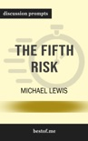 The Fifth Risk: by Michael Lewis (Discussion Prompts) book summary, reviews and downlod