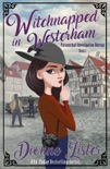 Witchnapped in Westerham: Paranormal Investigation Bureau Cosy Mystery Book 1 book summary, reviews and download