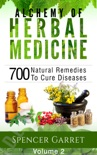 Alchemy of Herbal Medicine - Volume 2 book summary, reviews and download