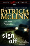 Sign Off (Caught Dead in Wyoming, Book 1) book summary, reviews and download