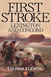 First Stroke: Lexington and Concord book summary, reviews and downlod