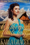 Mail Order Bride - Catherine Finds Love book summary, reviews and download