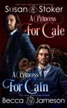 A Princess for Cale/A Princess for Cain book summary, reviews and downlod