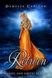 Return: Hansel and Gretel Retold book summary, reviews and downlod