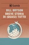 Breve storia di (quasi) tutto book summary, reviews and downlod