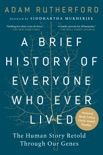A Brief History of Everyone Who Ever Lived book summary, reviews and download